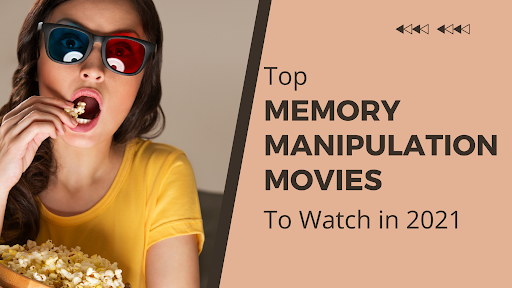 7 Memory Manipulation Movies That People Are Obsessed With in 2021